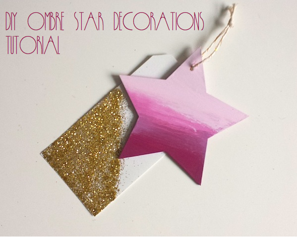 DIY ombre star decorations tuturial